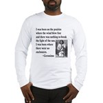 Geronimo Quote Long Sleeve T-Shirt