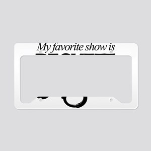 """My Favorite Show Is Beckett"" License Plate Holder"