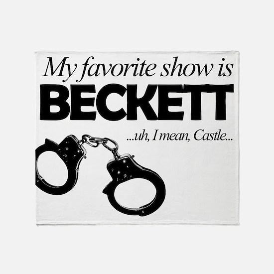 """My Favorite Show Is Beckett"" Throw Blanket"