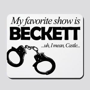 """My Favorite Show Is Beckett"" Mousepad"