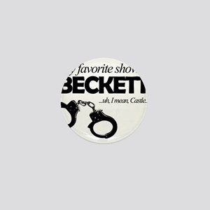 """My Favorite Show Is Beckett"" Mini Button"