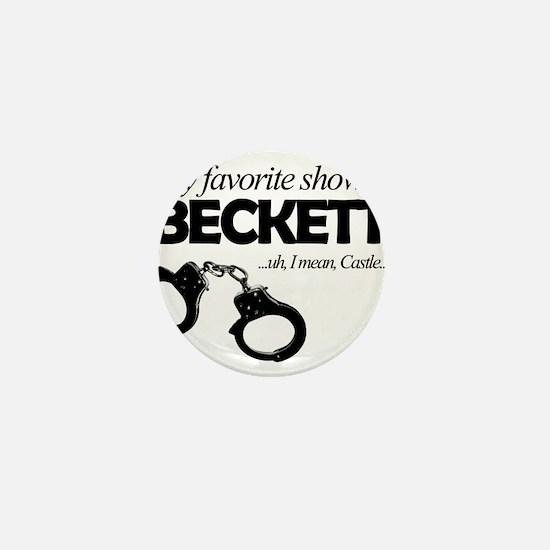 """My Favorite Show Is Beckett"" Mini Button"