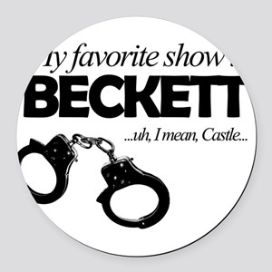 """My Favorite Show Is Beckett"" Round Car Magnet"