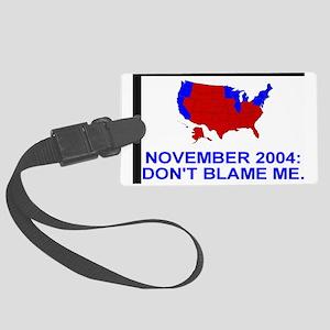 Bush-Dont-Blame-Me-Sticker Large Luggage Tag