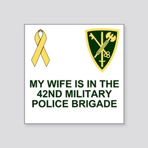"""Army-42nd-MP-Bde-My-Wife.gi Square Sticker 3"""" x 3"""""""
