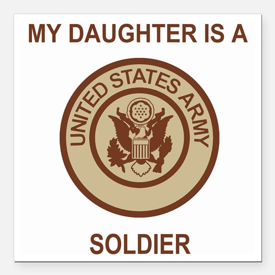 """Army-My-Daughter-Khaki.g Square Car Magnet 3"""" x 3"""""""