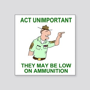 "Army-Humor-Act-Unimportant. Square Sticker 3"" x 3"""