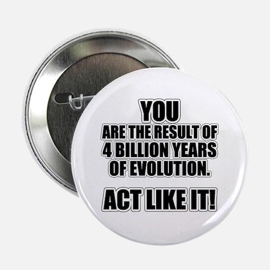 """4 Billion Years of Evolution 2.25"""" Button"""