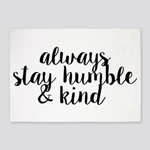 Stay Humble and Kind 5'x7'Area Rug