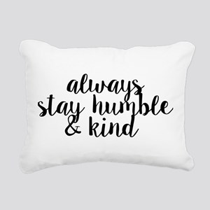 Stay Humble and Kind Rectangular Canvas Pillow