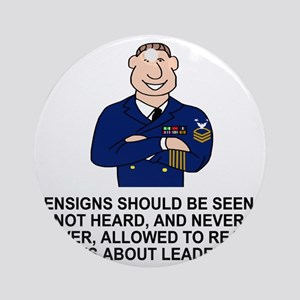 Navy-Humor-Ensigns-Should-Be-Seen-E Round Ornament
