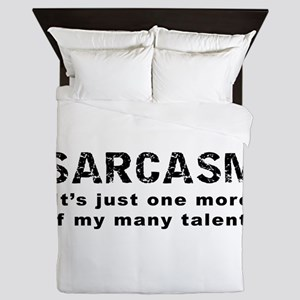 Sarcasm - Funny Saying Queen Duvet