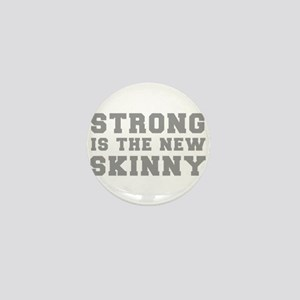 strong-is-the-new-skinny-fresh-gray Mini Button