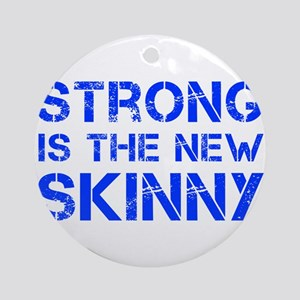 strong-is-the-new-skinny-cap-blue Ornament (Round)