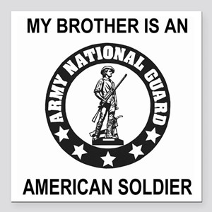 "ARNG-My-Brother-Black.gi Square Car Magnet 3"" x 3"""