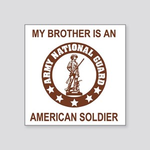"ARNG-My-Brother-Brown Square Sticker 3"" x 3"""