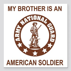 "ARNG-My-Brother-Brown.gi Square Car Magnet 3"" x 3"""