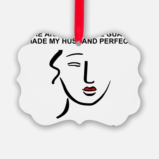 ARNG-My-Husband-Perfect.gif Ornament