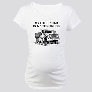 Army-Other-Car-Is-Truck Maternity T-Shirt