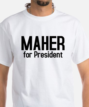 MAHER for President White T-Shirt