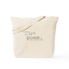 Every Life Writes a Poem Tote Bag
