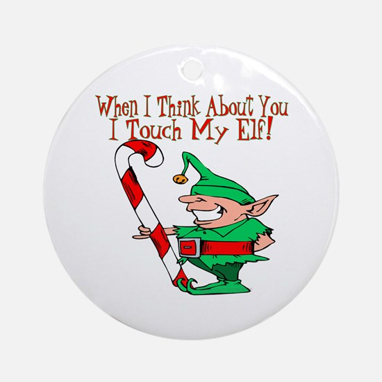 Touch My Elf Ornament (Round)