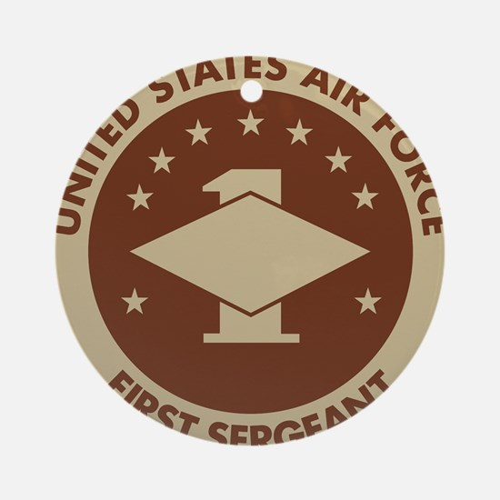 Delete-From-Here-USAF-First-Sergean Round Ornament
