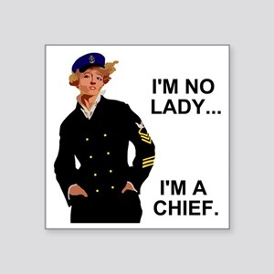 "Navy-Humor-Im-A-Chief-G Square Sticker 3"" x 3"""
