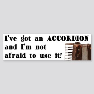 I've Got an Accordion Bumper Sticker