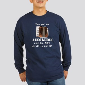 I've Got an Accordion Long Sleeve Dark T-Shirt