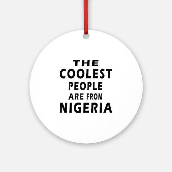 The Coolest Nigeria Designs Ornament (Round)