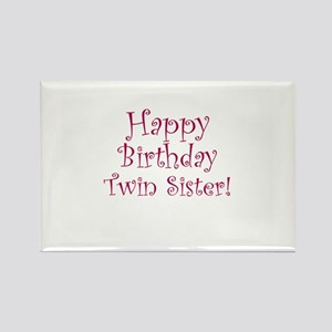 Happy Birthday Twin Sister! Rectangle Magnet