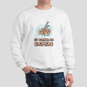 I'd Rather Be Knitting Sweatshirt
