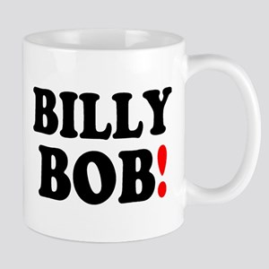 BILLY BOB! Small Mug