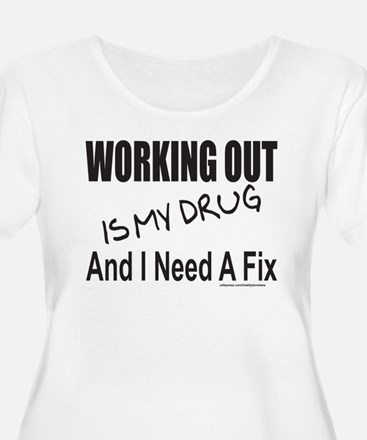 WORKING OUT IS MY DRUG T-Shirt