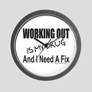 WORKING OUT IS MY DRUG Wall Clock