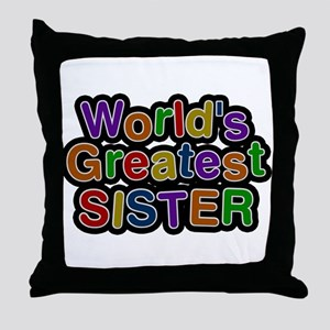 Worlds Greatest Sister Throw Pillow