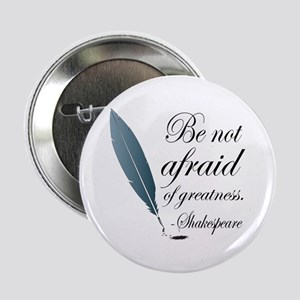 "Shakespeare Greatness Quote 2.25"" Button"