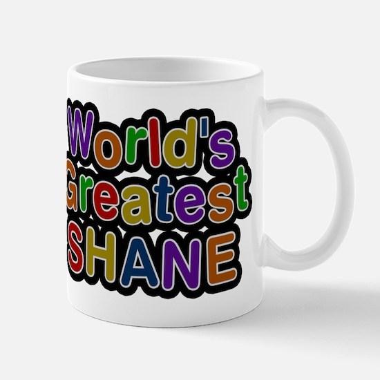 Worlds Greatest Shane Mug