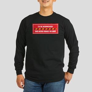 I'm the Astrophysicist Long Sleeve Dark T-Shirt
