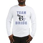 Celebrate Team Bride Long Sleeve T-Shirt
