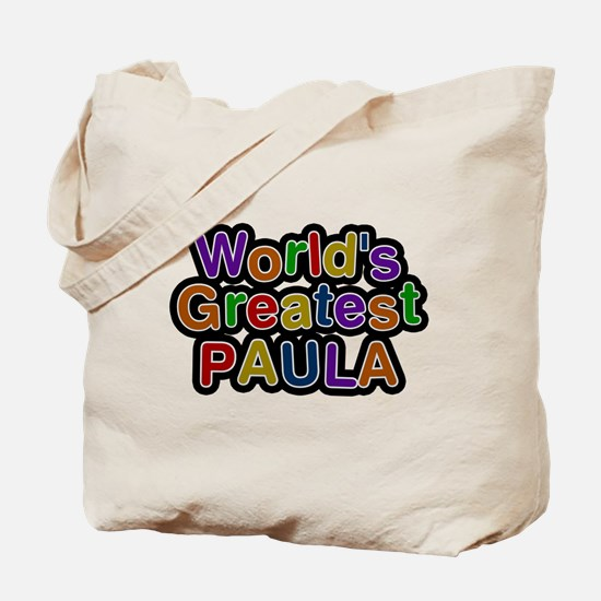 Worlds Greatest Paula Tote Bag