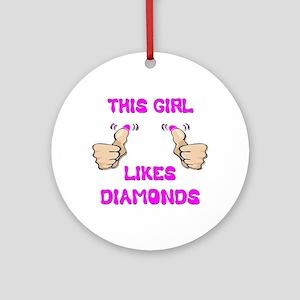 This Girl Likes Diamonds Ornament (Round)