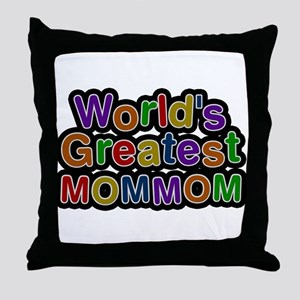 Worlds Greatest Mommom Throw Pillow