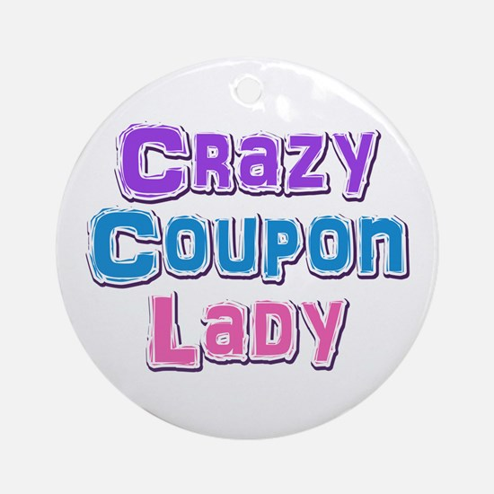 Crazy Coupon Lady Ornament (Round)