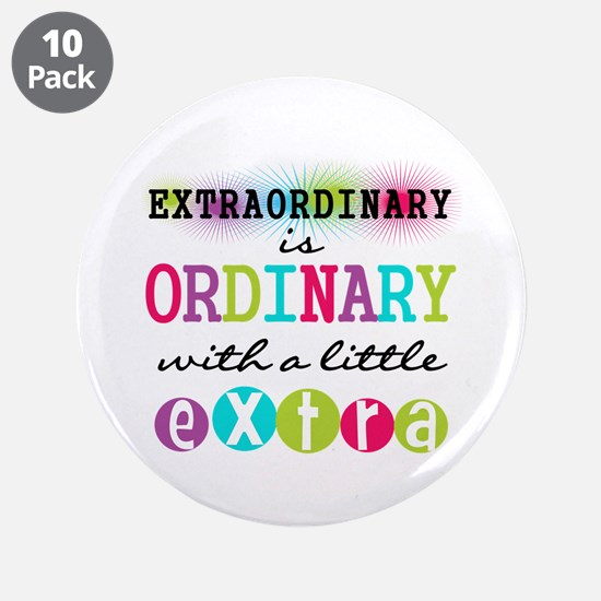 "Extraordinary 3.5"" Button (10 pack)"