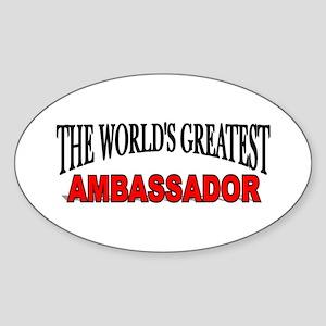 """The World's Greatest Ambassador"" Oval Sticker"