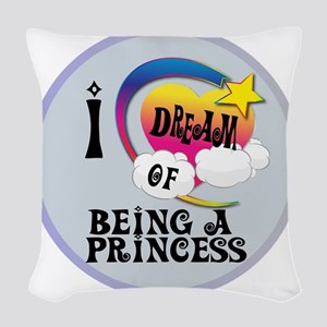 I Dream of Being a Princess Woven Throw Pillow