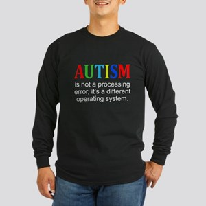 AutismIsNotAProcessingError Long Sleeve T-Shirt