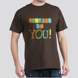 Believe in YOU Dark T-Shirt